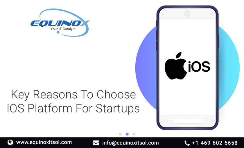 Key Reasons To Choose iOS Platform For Startups