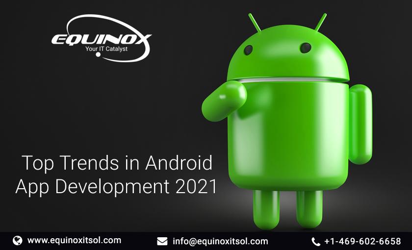 Top Trends in Android App Development 2021