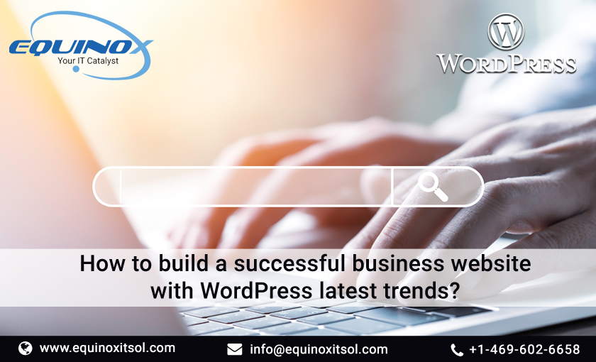 How To Build A Successful Business Website With WordPress Latest Trends?