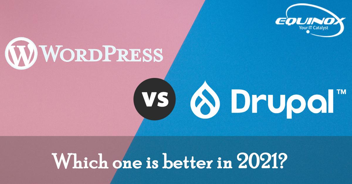 WordPress vs Drupal – Which One Is Better In 2021?