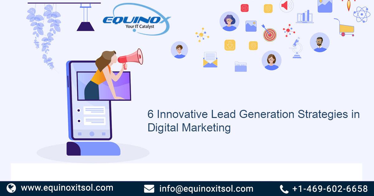 6 Innovative Lead Generation Strategies in Digital Marketing