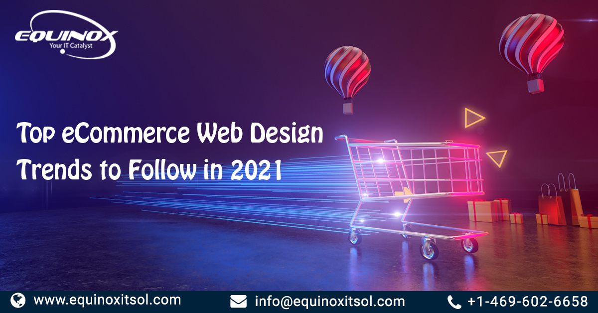 Top ECommerce Web Design Trends To Follow In 2021