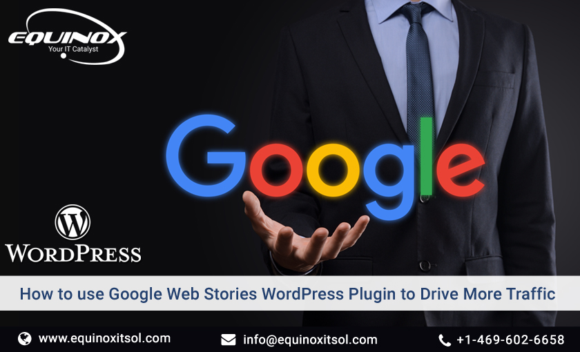 How To Use Google Web Stories WordPress Plugin To Drive More Traffic